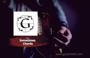 Read more about the article GIGI – Sometimes Backwood chords