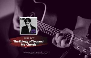 Read more about the article LILHUDDY – The Eulogy of You and Me Chords