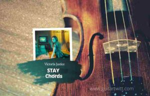 Read more about the article Victoria Justice – Stay Chords