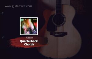 Read more about the article Wallows – Quarterback chords
