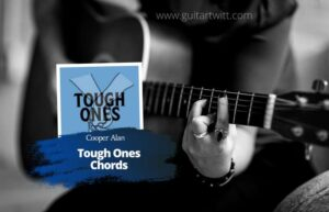Read more about the article Cooper Alan – Tough Ones Chords