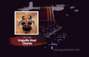 Read more about the article Chloe x Halle – Ungodly Hour chords