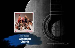 Read more about the article Boys World – Wingman chords