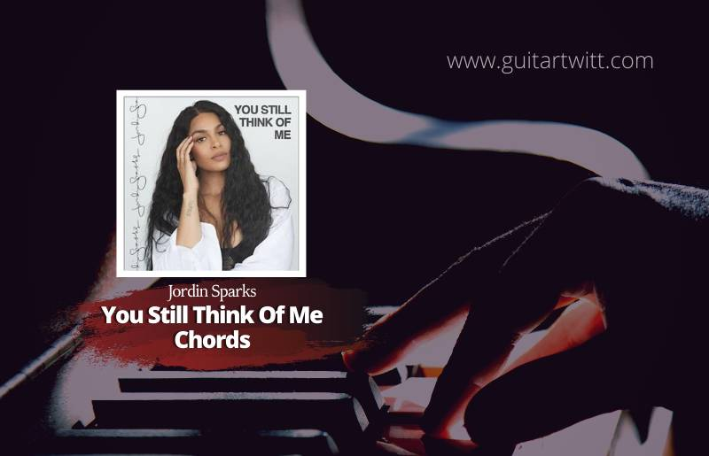 You STill Think of Me Chords