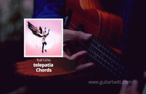 Read more about the article Kali Uchis – telepatía Chords