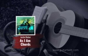 Read more about the article Justin Bieber – As I Am Chords feat. Khalid
