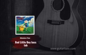 Read more about the article Adventure Time – Good Little Girl – Bad Little Boy bass tab by Misc Cartoons