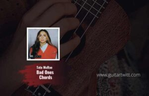 Bad Ones chords by Tate McRae