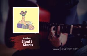 Read more about the article Beach Bunny – Cloud 9 Chords