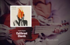 Read more about the article Imagine Dragons – Cutthroat chords