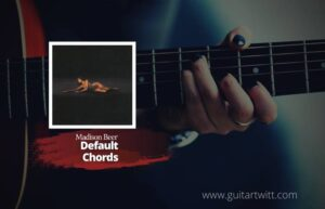Read more about the article Madison Beer – Default chords
