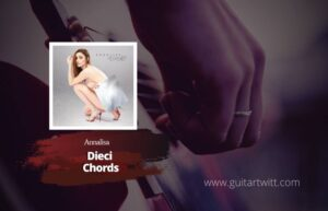 Read more about the article Annalisa – Dieci chords
