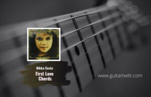 Read more about the article Nikka Costa  – First Love Chords