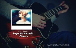 Read more about the article Given – Fuyu No Hanashi chords by Misc Cartoons
