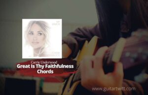 Read more about the article Carrie Underwood – Great Is Thy Faithfulness Chords