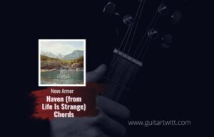 Read more about the article Novo Amor – Haven Chords | Life Is Strange True Color