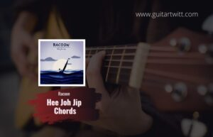 Read more about the article Racoon – Hee Joh Jip Chords