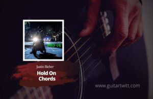 Read more about the article Justin Bieber – Hold On Chords ver.2