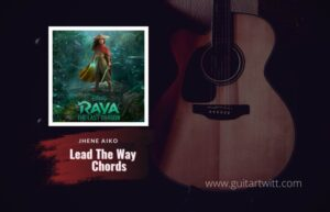 Read more about the article Raya And The Last Dragon – Lead The Way chords by JHene Aiko