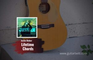 Read more about the article Justin Bieber – Lifetime chords