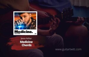 Read more about the article James Arthur – Medicine chords