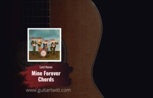 Read more about the article Lord Huron – Mine Forever chords