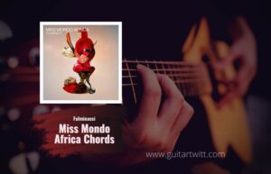 Read more about the article Fulminacci – Miss Mondo Africa chords