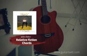 Read more about the article Julien Baker – Relative Fiction Chords