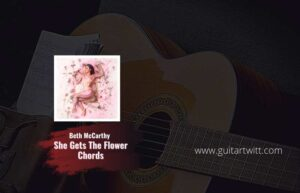 Read more about the article Beth McCarthy – She Gets The Flowers chords
