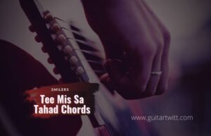Read more about the article Smilers – Tee Mis Sa Tahad Chords