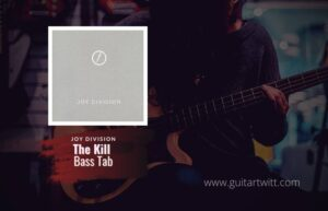 Read more about the article Joy Division – The Kill bass tab