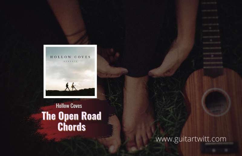 The Open Road Chords