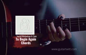 Read more about the article Ingrid Michaelson & Zayn – To Begin Again chords