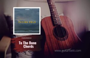 Read more about the article Pamungkas – To The Bone chords