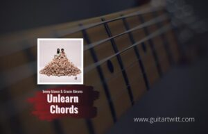 Read more about the article benny blanco & Gracie Abrams – Unlearn chords