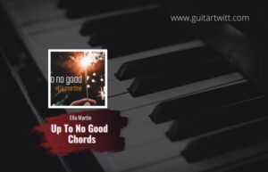 Read more about the article Ella Martine – Up To No Good chords