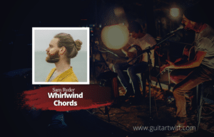Read more about the article Sam Ryder – Whirlwind Chords