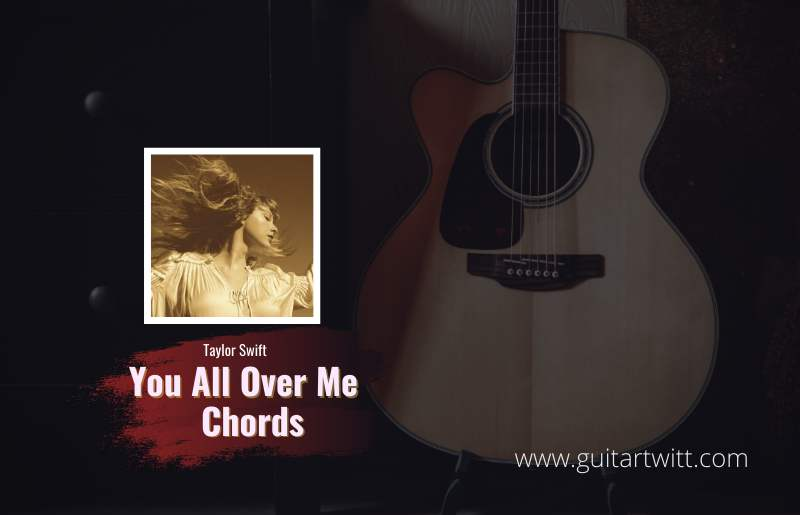 You All Over Me Chords
