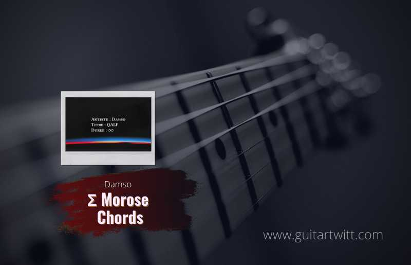 Read more about the article Damso: Σ Morose chords