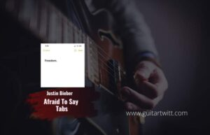 Read more about the article Justin Bieber – Afraid To Say Intro Tab | Sheet Music