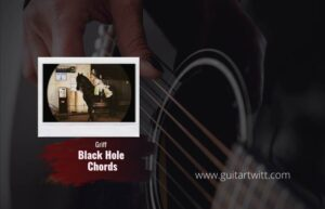 Read more about the article Griff – Black Hole Chords