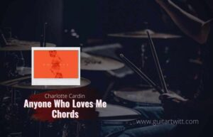 Read more about the article Charlotte Cardin – Anyone Who Loves Me chords