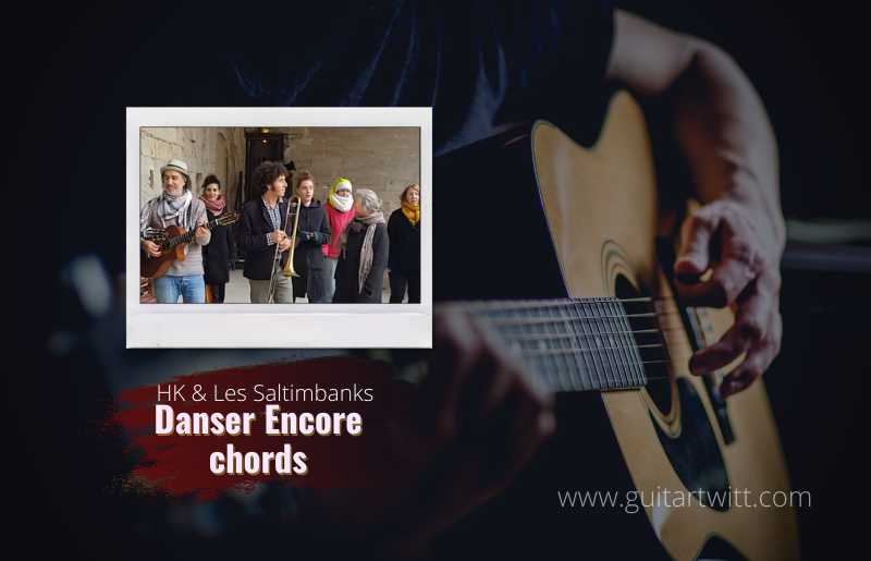 Read more about the article Danser Encore chords  by HK & Les Saltimbanks
