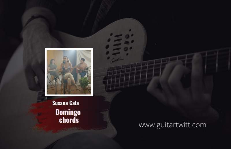 Read more about the article Susana Cala – Domingo chords