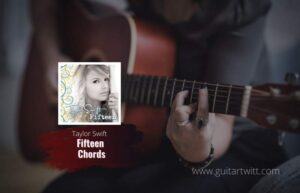 Read more about the article Taylor Swift – Fifteen Chords