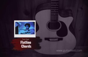 Read more about the article Flatline Chords by Two Feet