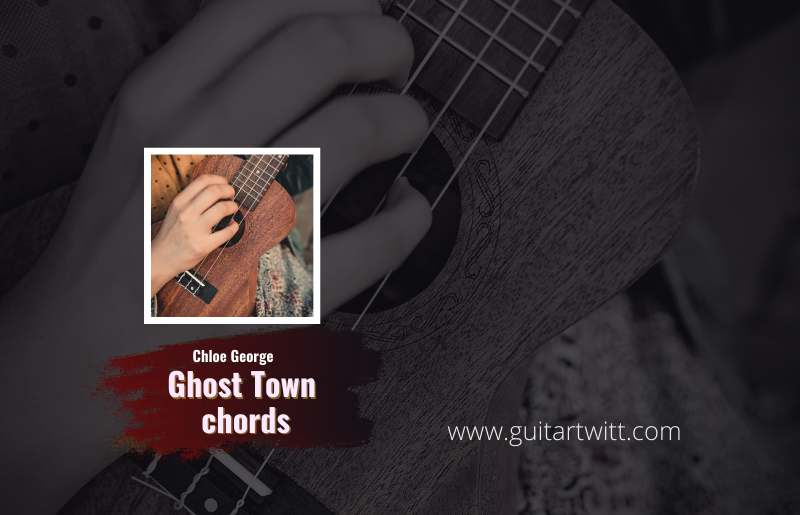 Ghost Town Chords