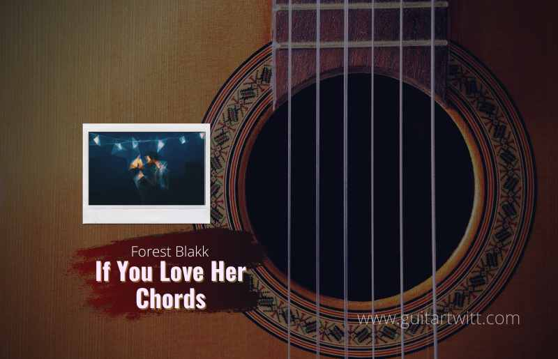 If You Love Her Chords