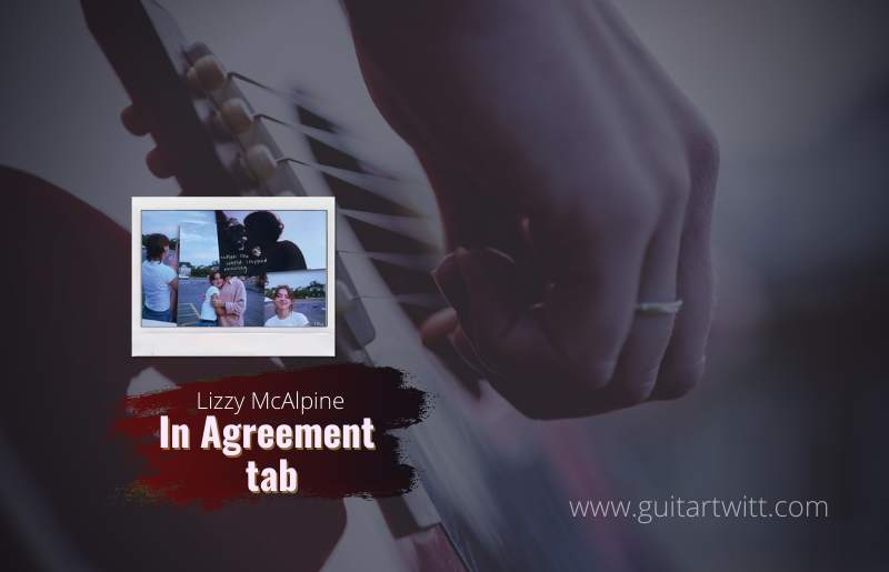 Lizzy McAlpine – In Agreement tab