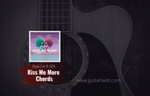 Read more about the article Doja Cat, SZA – Kiss Me More chords